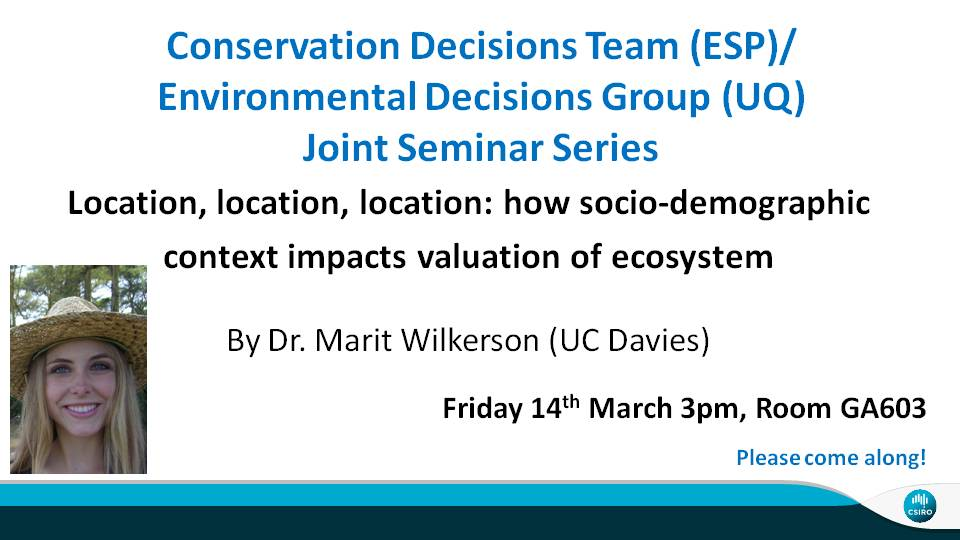 Conservation Decisions Team and EDG,UQ seminar series (Friday 14th March at 3 pm) EcoSciences Prescinct: